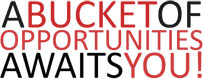 A bucket of opportunities await you!